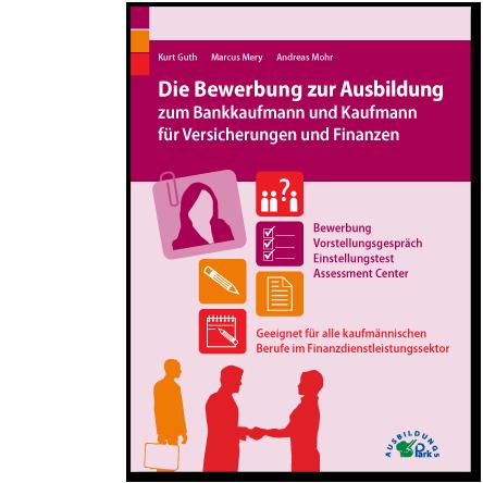 Die Bewerbung Zur Ausbildung: Bankkaufmann / Bankkauffrau