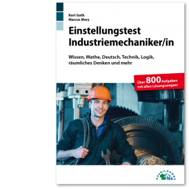 Einstellungstest Industriemechaniker / Industriemechanikerin